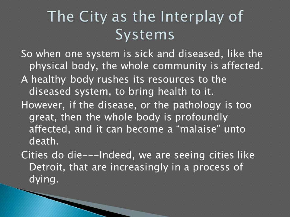 So when one system is sick and diseased, like the physical body, the whole community is affected.