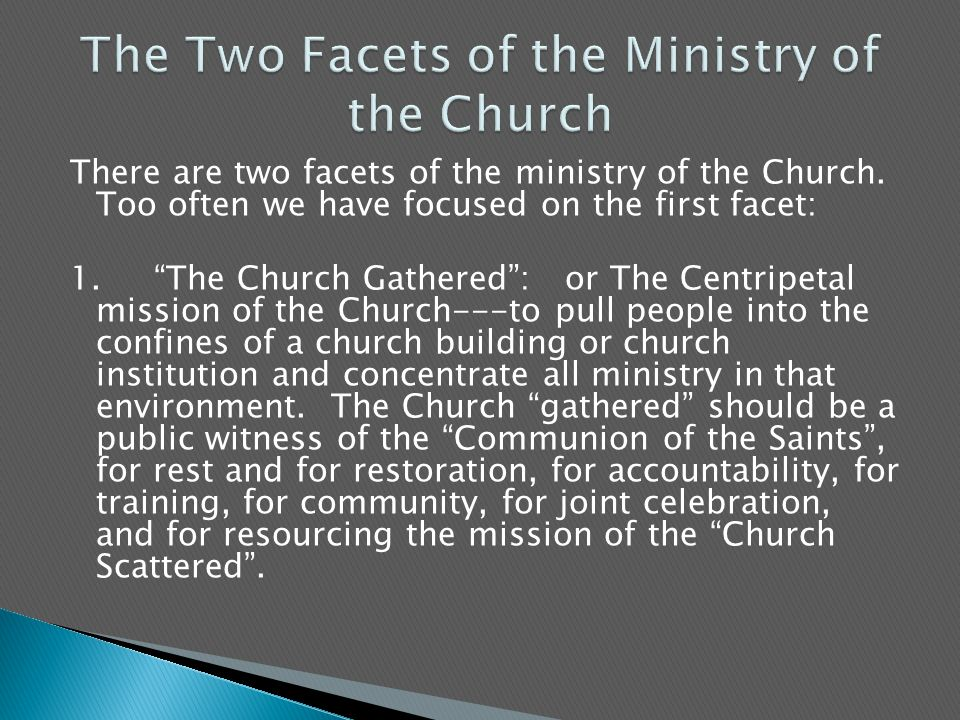 There are two facets of the ministry of the Church.