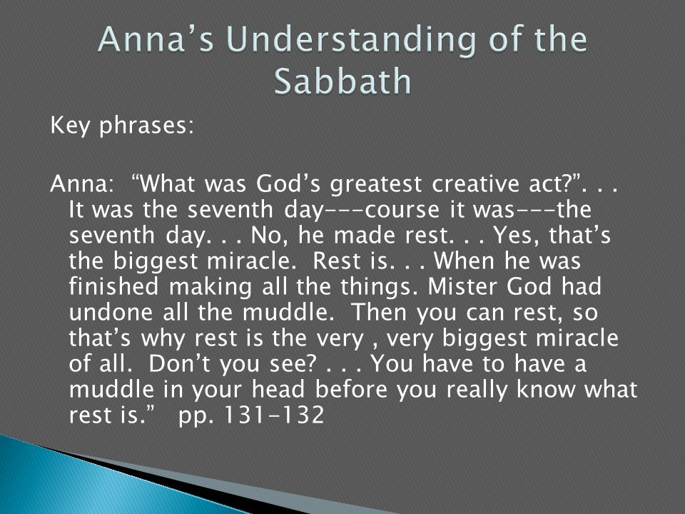 Key phrases: Anna: What was God's greatest creative act? ...