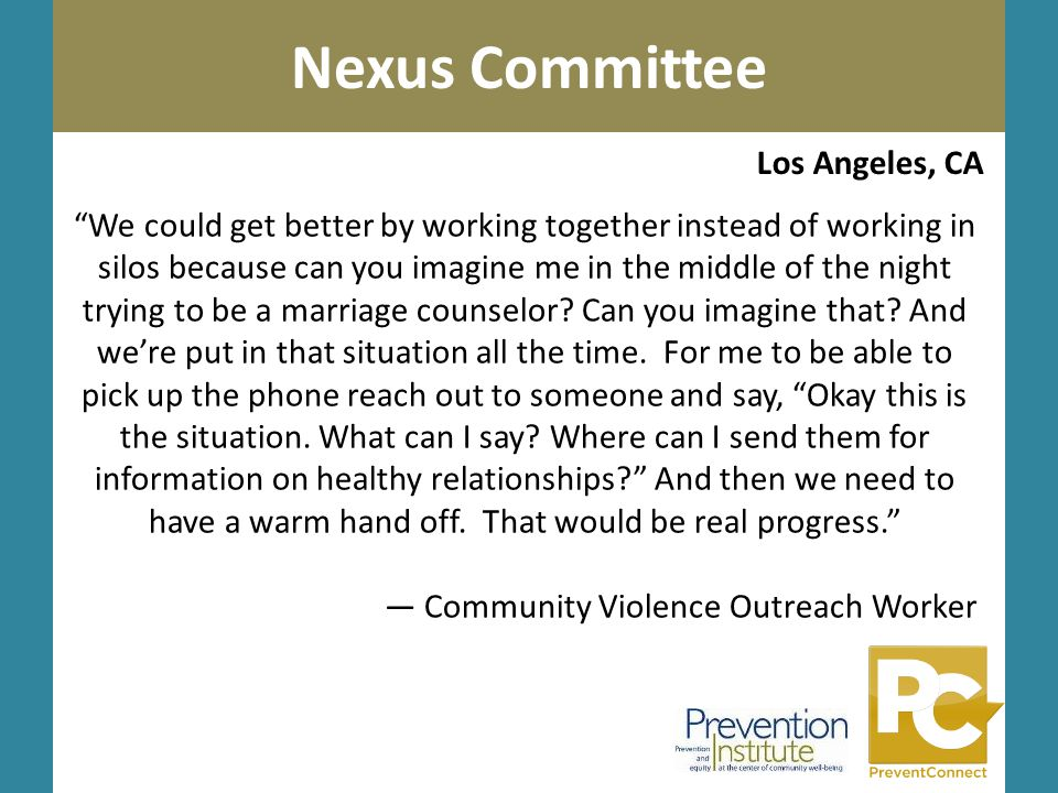 "Photo by Kai Schreiber Nexus Committee Sesameworkshop.org Los Angeles, CA ""We could get better by working together instead of working in silos because"