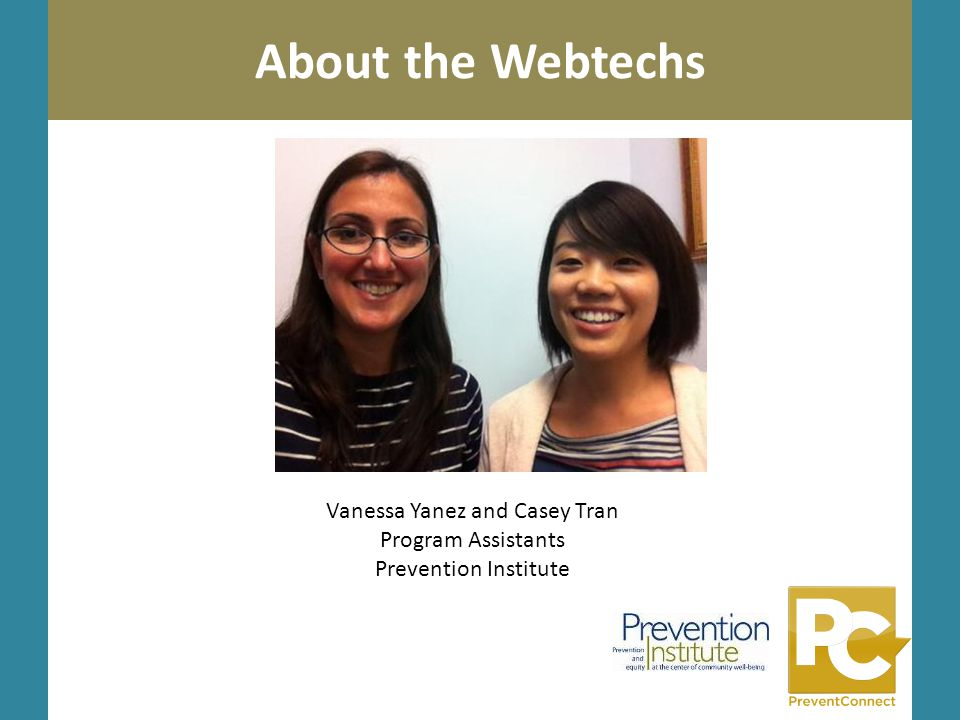 About the Webtechs Vanessa Yanez and Casey Tran Program Assistants Prevention Institute