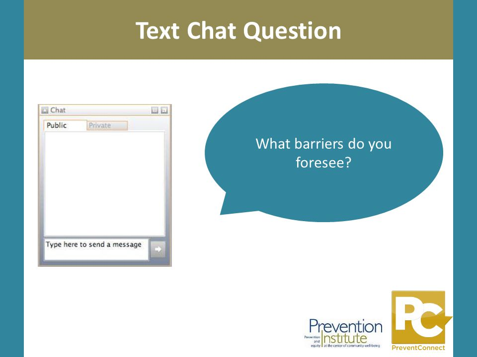 Text Chat Question What barriers do you foresee?