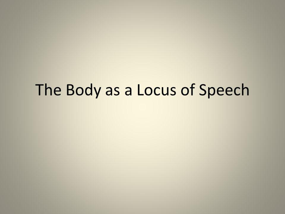 The Body as a Locus of Speech