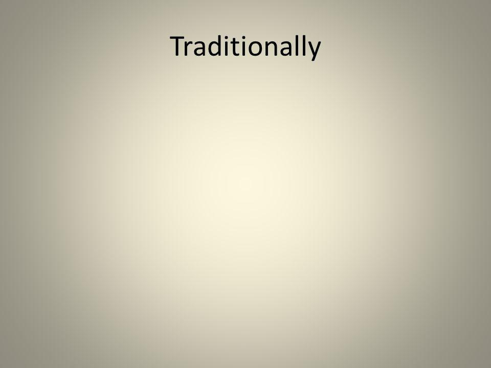Traditionally