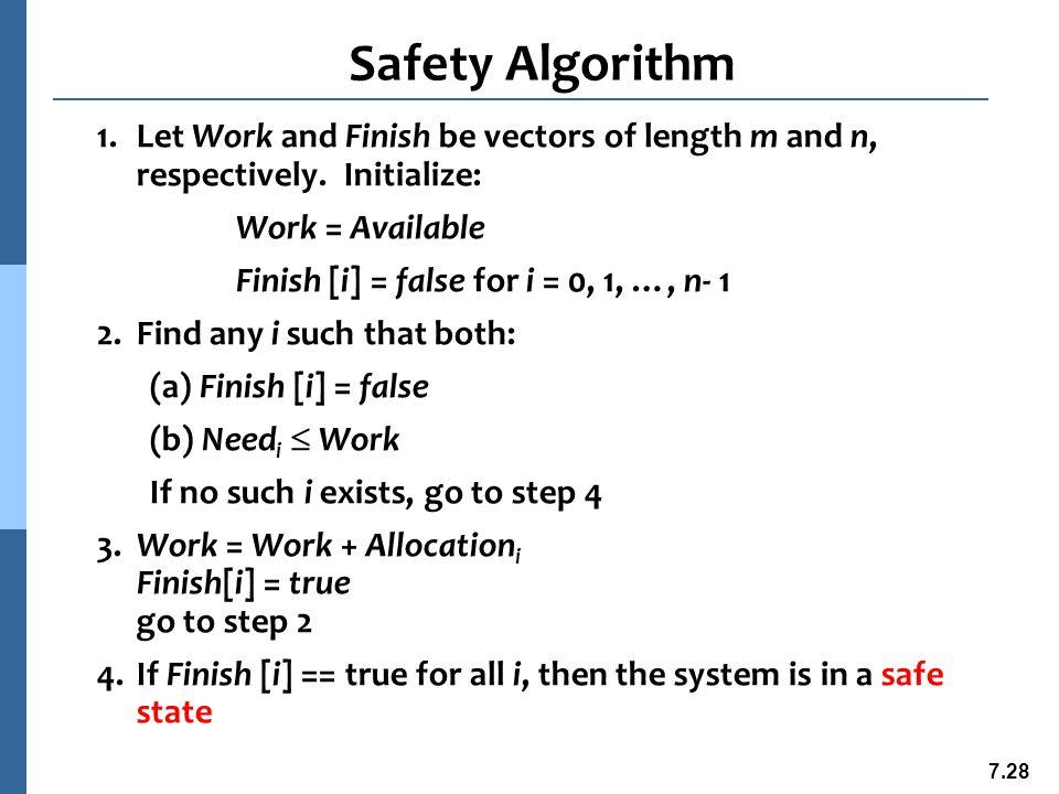 7.29 Resource-Request Algorithm for Process P i Request i = request vector for process P i.