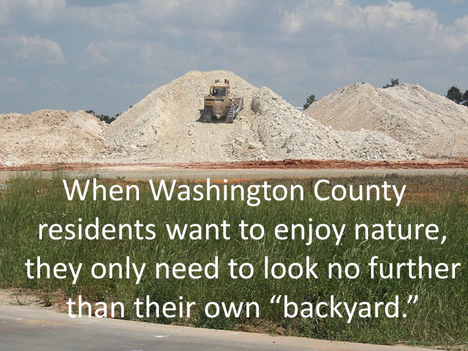 When Washington County residents want to enjoy nature, they only need to look no further than their own backyard.