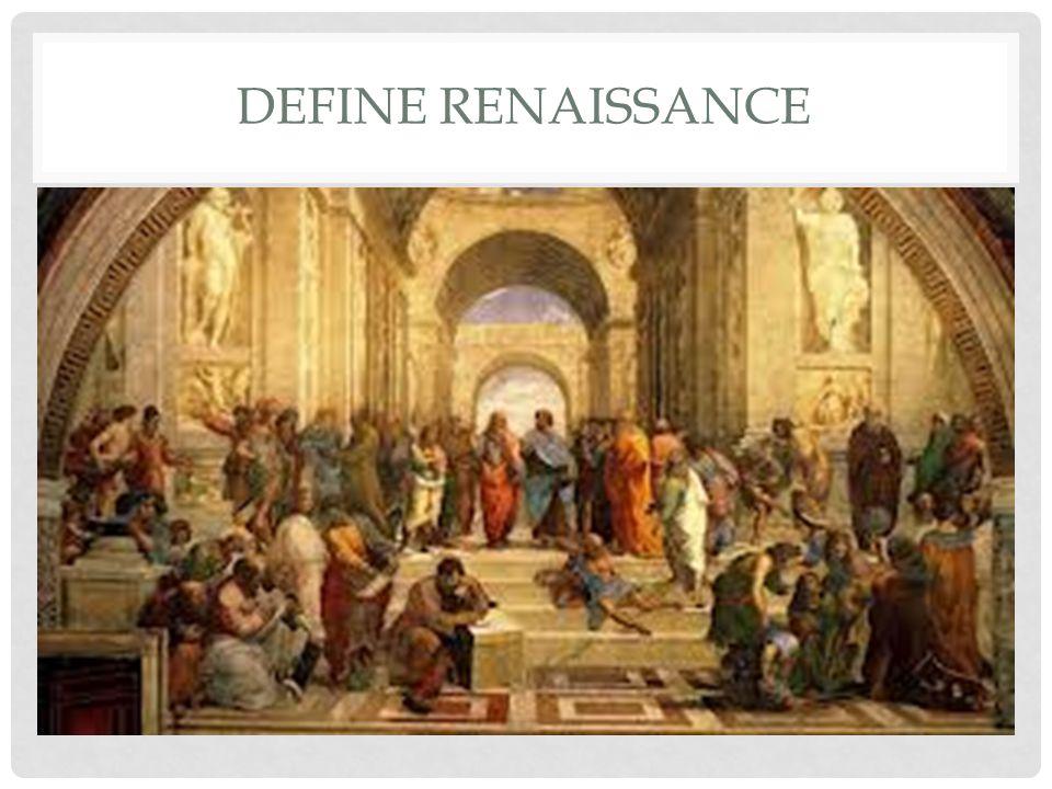 DEFINE RENAISSANCE