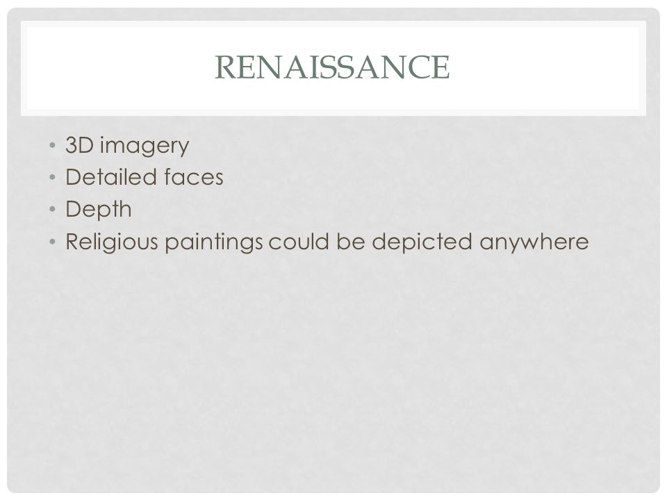 RENAISSANCE 3D imagery Detailed faces Depth Religious paintings could be depicted anywhere