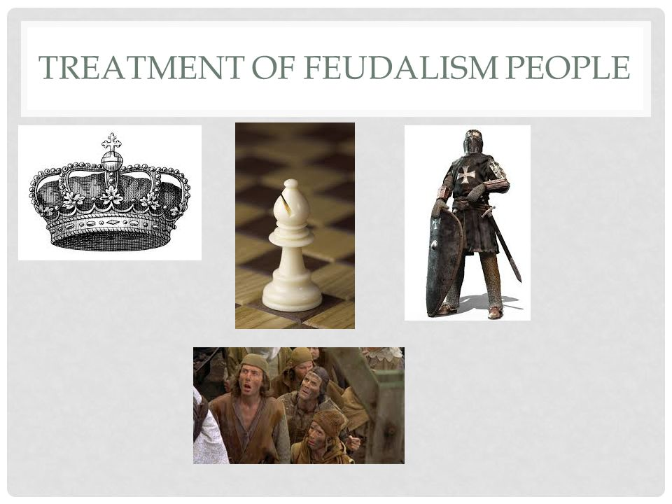 TREATMENT OF FEUDALISM PEOPLE