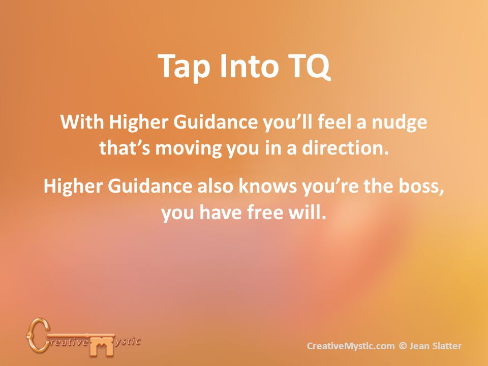 Tap Into TQ With Higher Guidance you'll feel a nudge that's moving you in a direction.