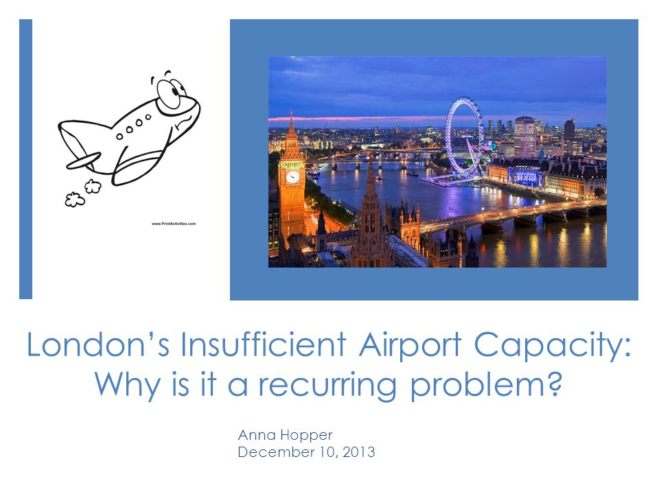 London's Insufficient Airport Capacity: Why is it a recurring problem.