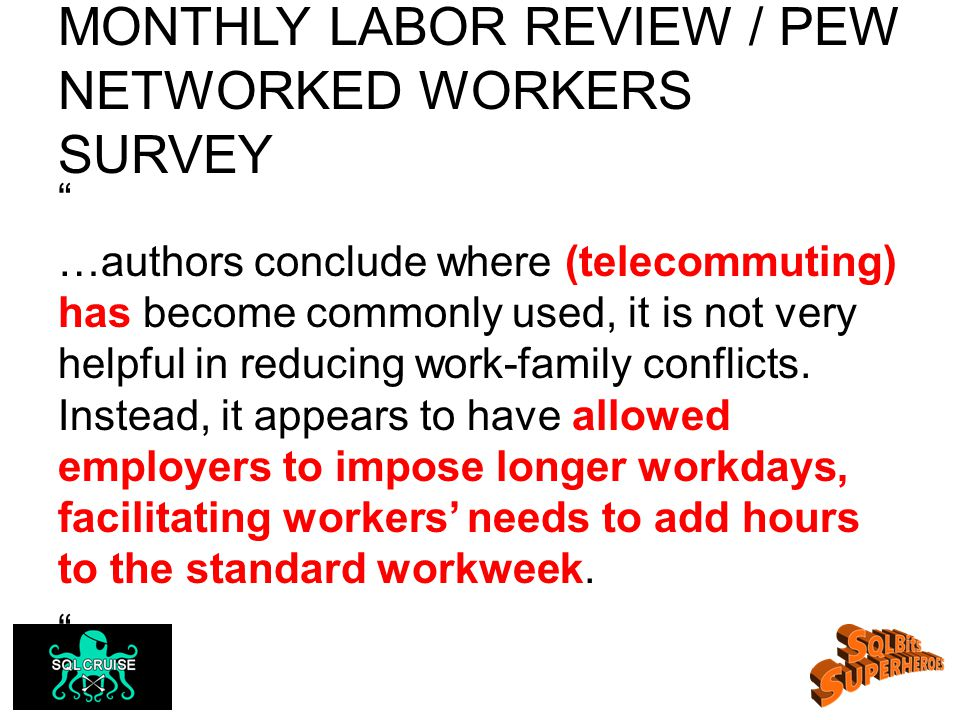 MONTHLY LABOR REVIEW / PEW NETWORKED WORKERS SURVEY …authors conclude where (telecommuting) has become commonly used, it is not very helpful in reducing work-family conflicts.