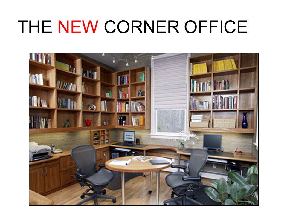 THE NEW CORNER OFFICE