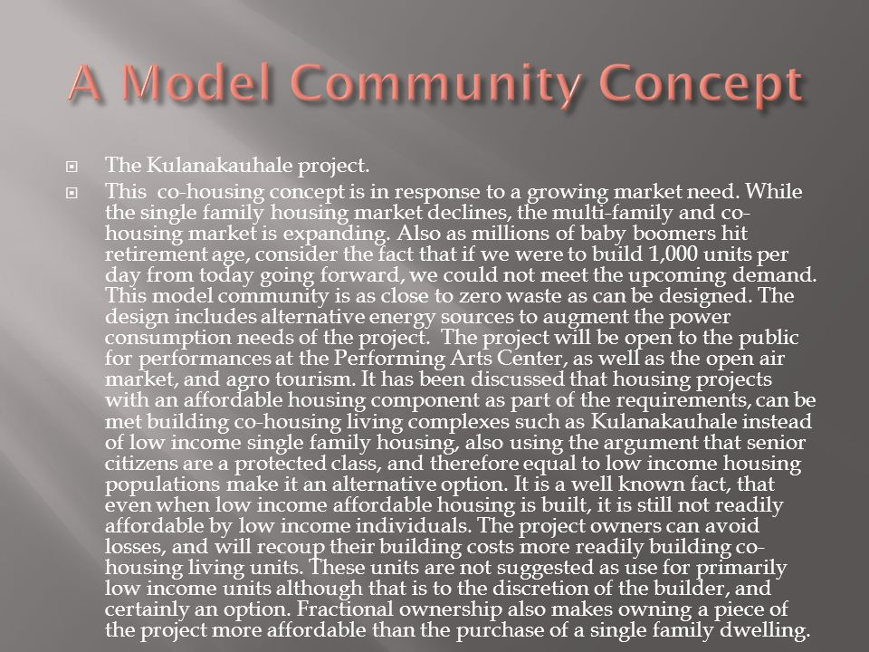 The Kulanakauhale project.  This co-housing concept is in response to a growing market need.