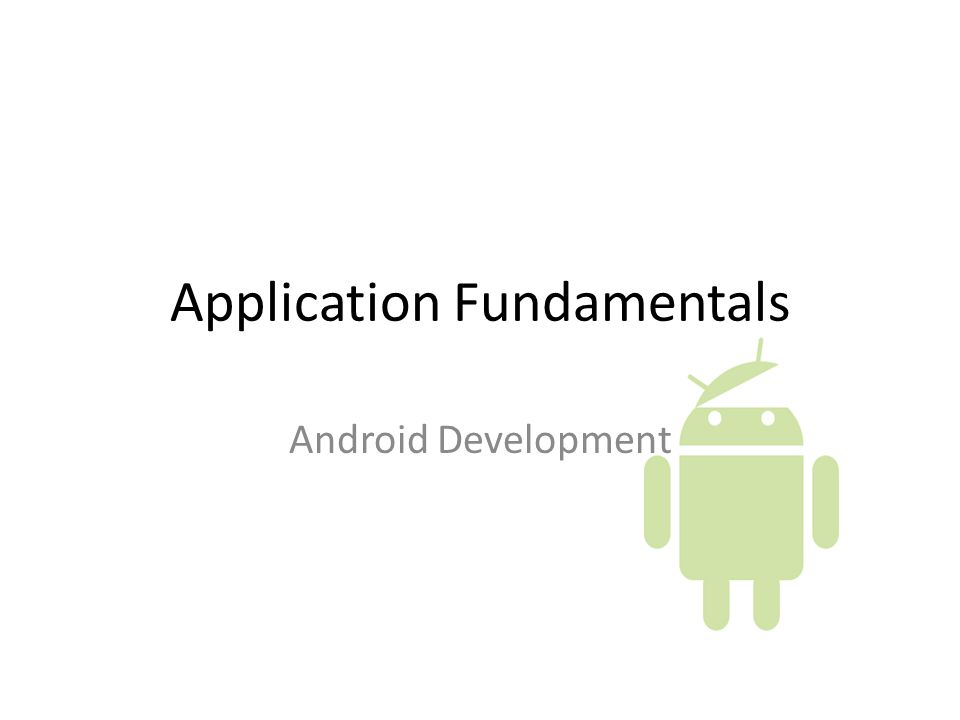 Application Fundamentals Android Development