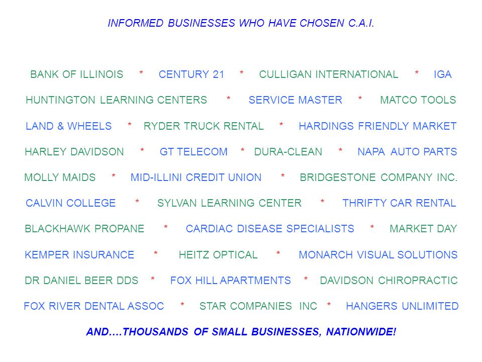 INFORMED BUSINESSES WHO HAVE CHOSEN C.A.I.