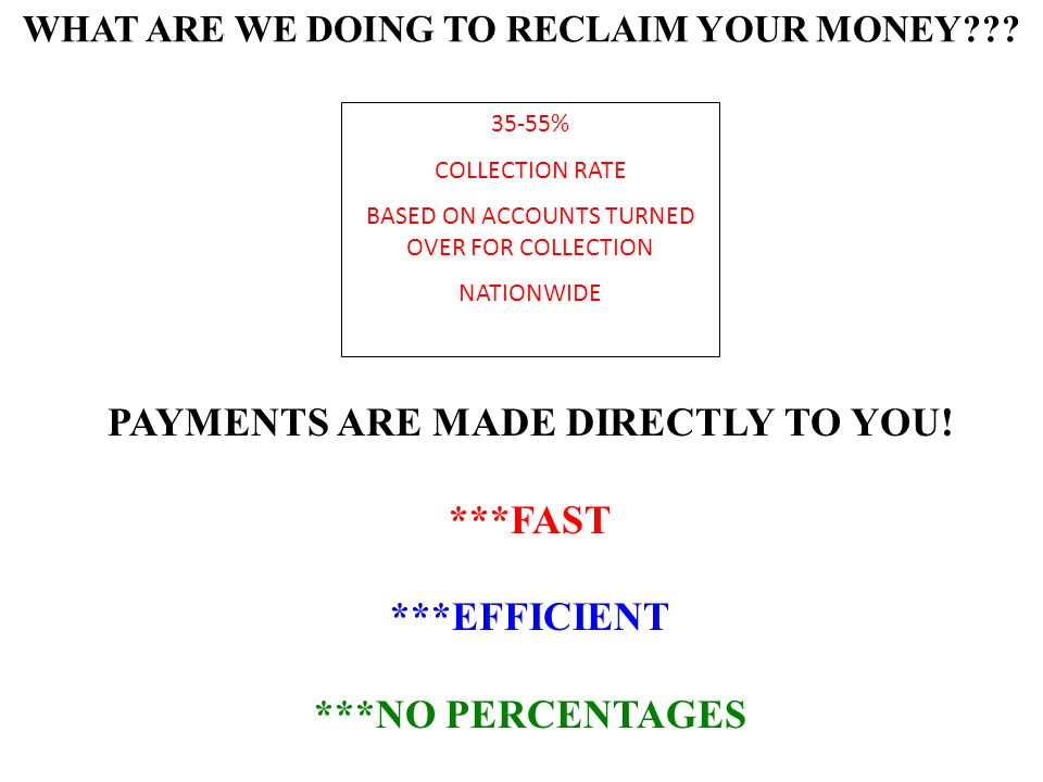 WHAT ARE WE DOING TO RECLAIM YOUR MONEY .