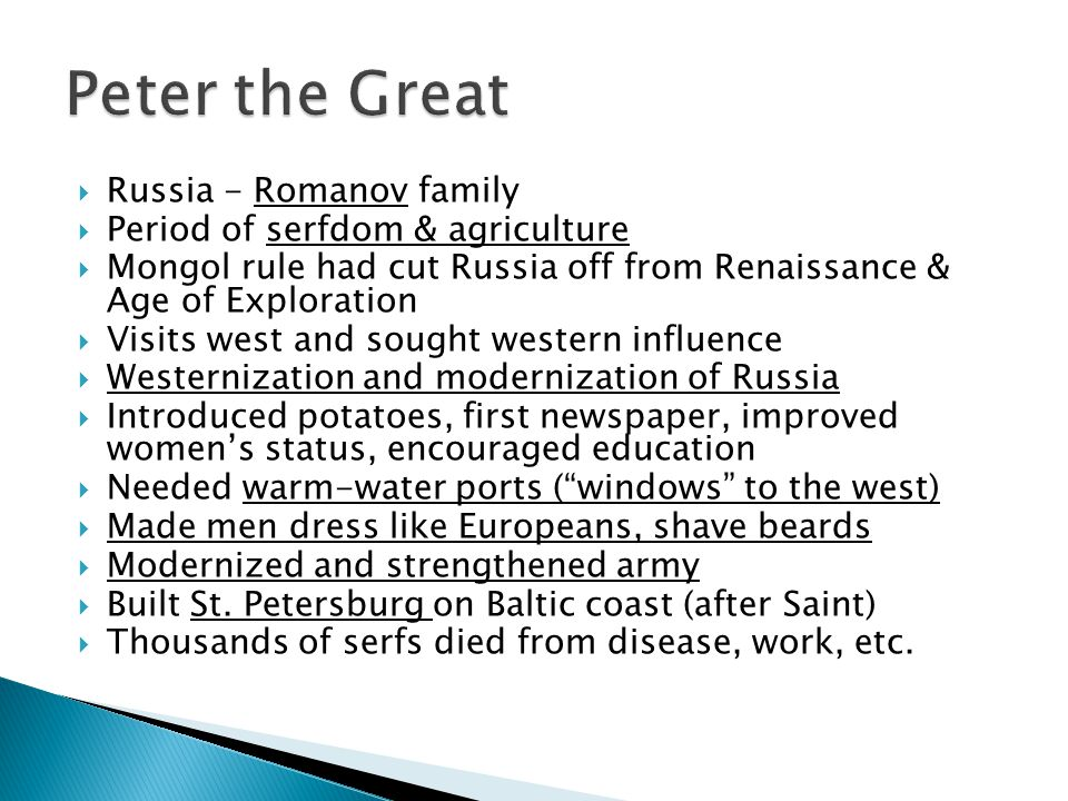  Russia - Romanov family  Period of serfdom & agriculture  Mongol rule had cut Russia off from Renaissance & Age of Exploration  Visits west and s