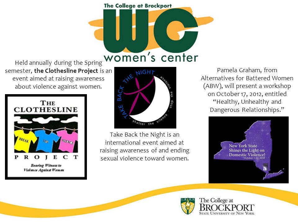 Take Back the Night is an international event aimed at raising awareness of and ending sexual violence toward women.