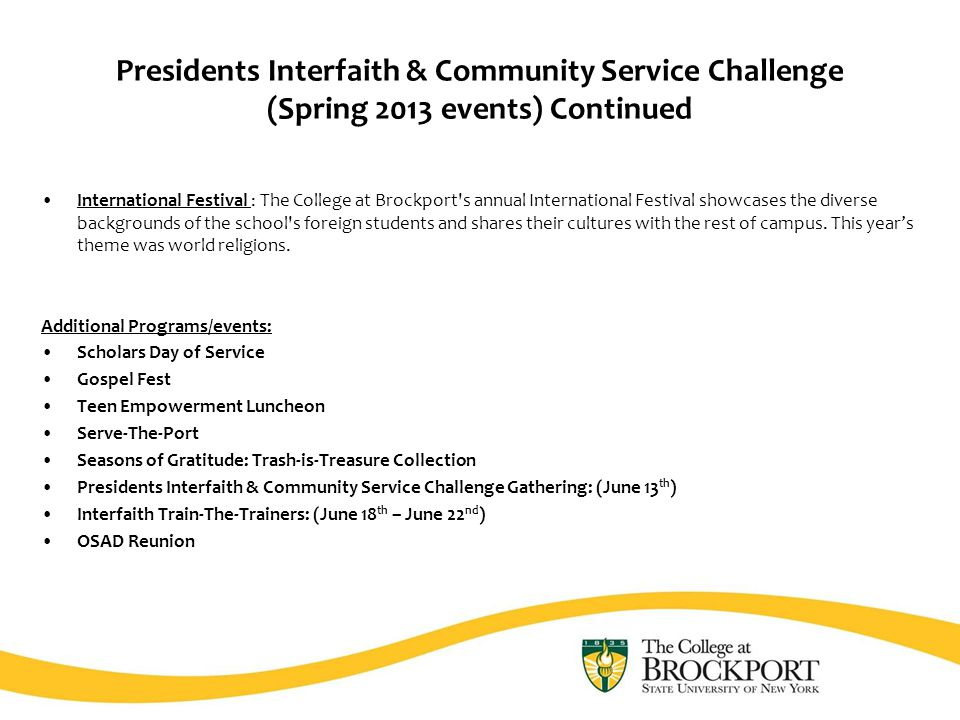 Presidents Interfaith & Community Service Challenge (Spring 2013 events) Continued International Festival : The College at Brockport's annual Internat