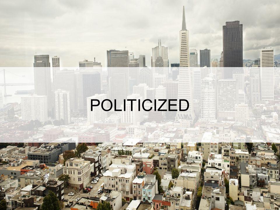 POLITICIZED