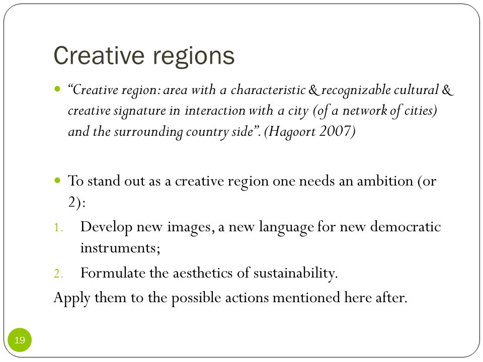 "Creative regions 19 ""Creative region: area with a characteristic & recognizable cultural & creative signature in interaction with a city (of a network"