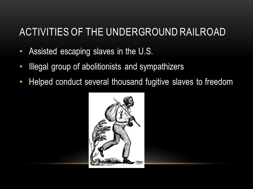 ORGANIZED RESISTANCE Specific roles on the route Many known as conductors Set up secret meeting places, or stations Organized into small groups to avoid discovery