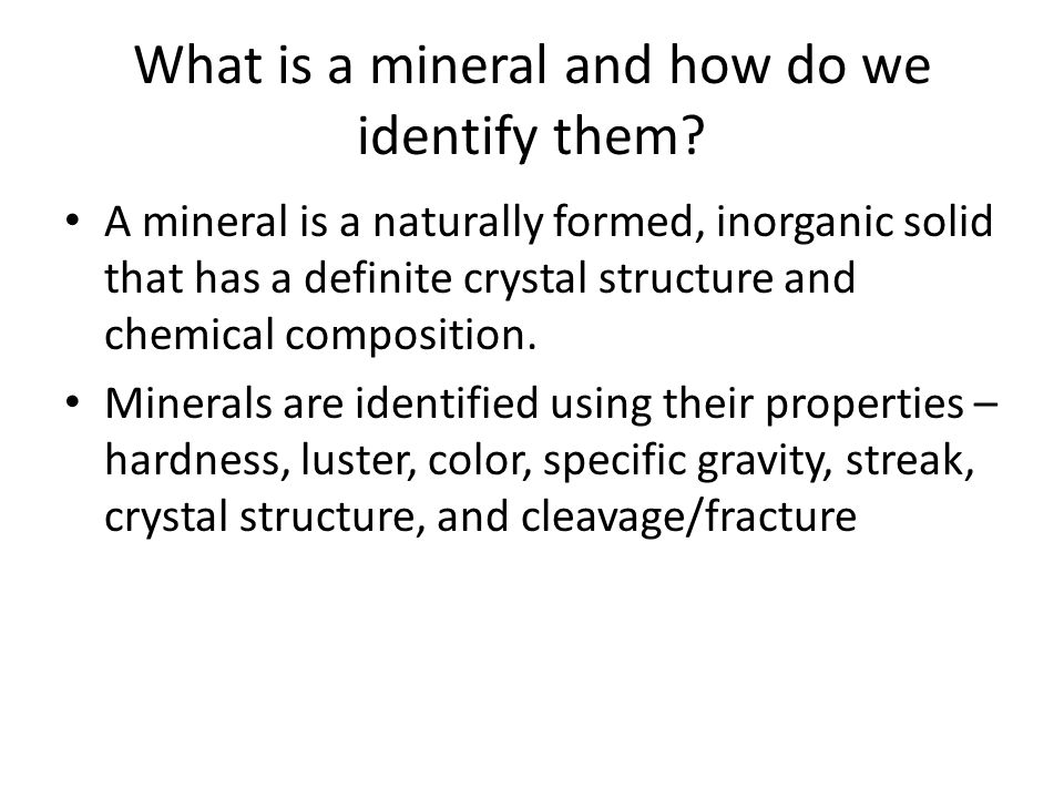 What is a mineral and how do we identify them.