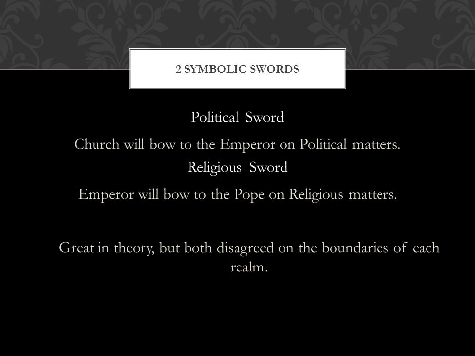 Political Sword Church will bow to the Emperor on Political matters.