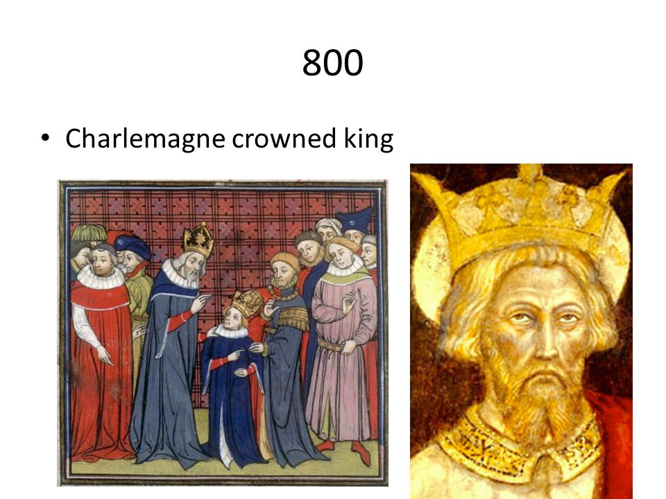 800 Charlemagne crowned king