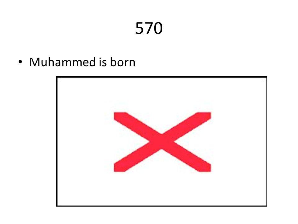 570 Muhammed is born