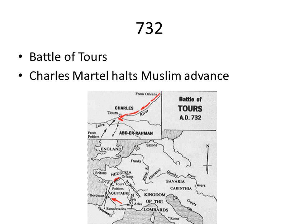 732 Battle of Tours Charles Martel halts Muslim advance