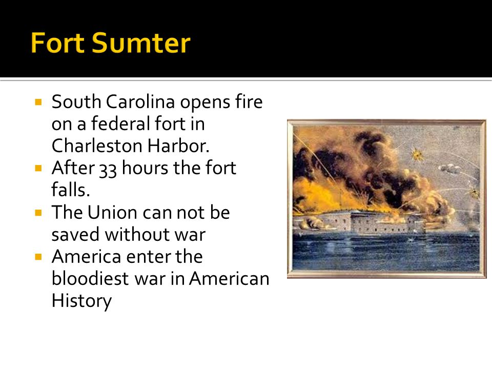  South Carolina opens fire on a federal fort in Charleston Harbor.