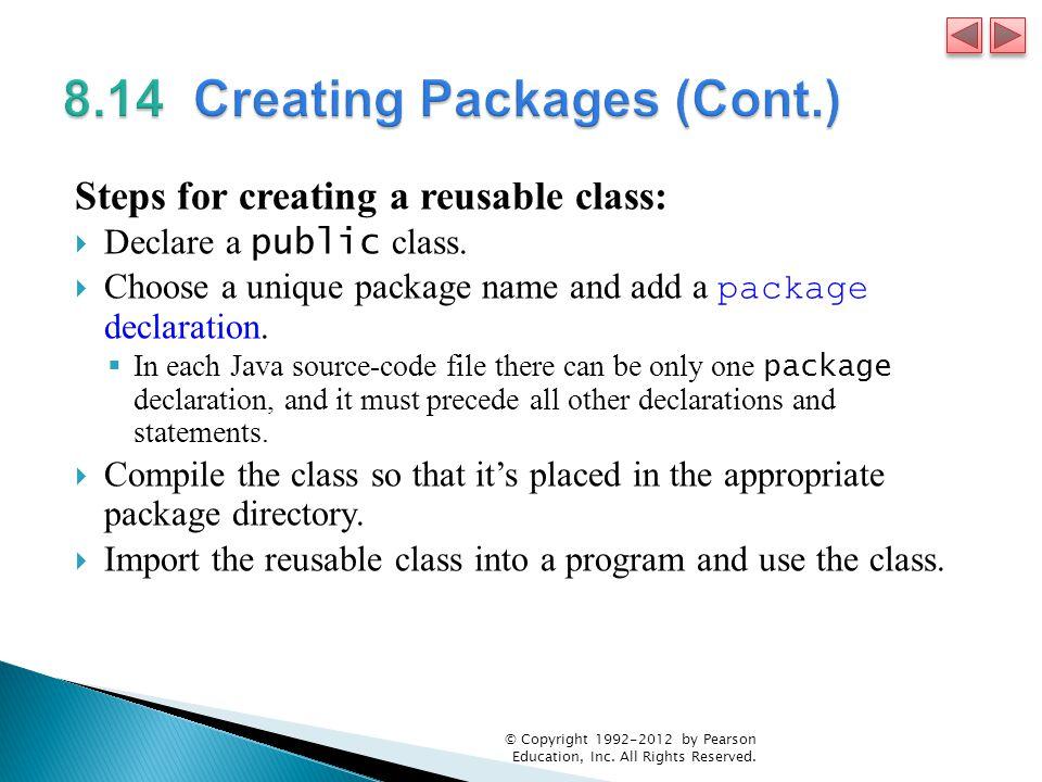 Steps for creating a reusable class:  Declare a public class.