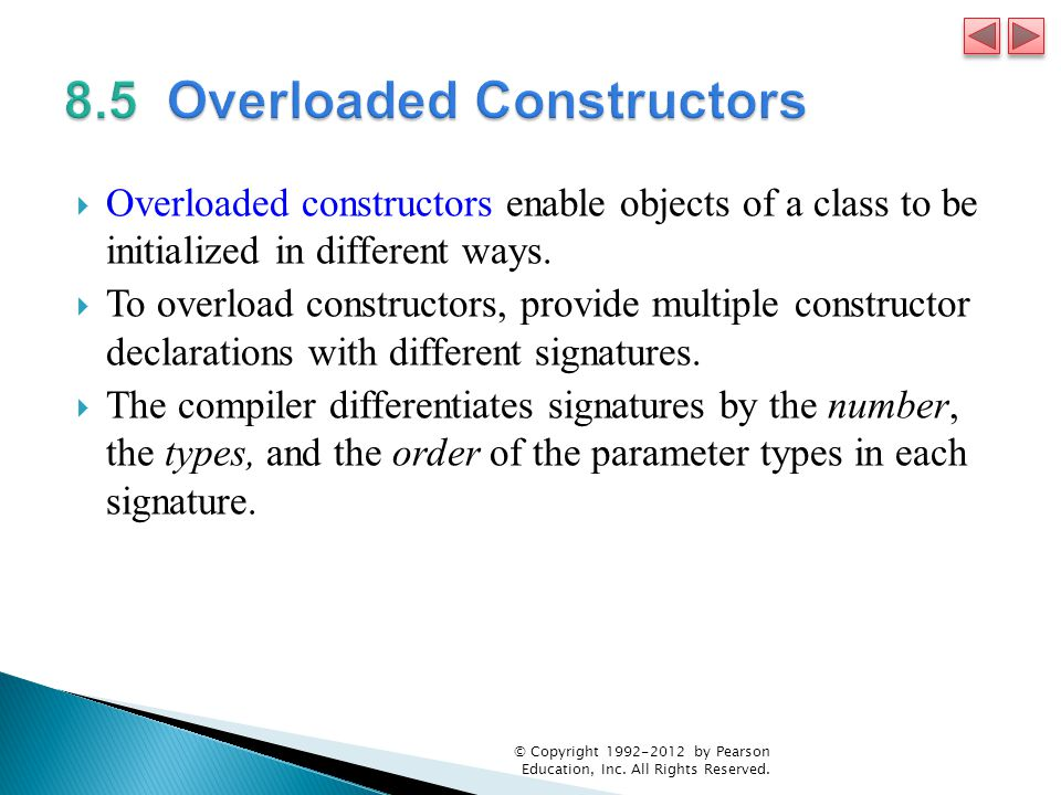  Overloaded constructors enable objects of a class to be initialized in different ways.