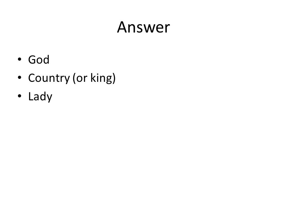 Answer God Country (or king) Lady