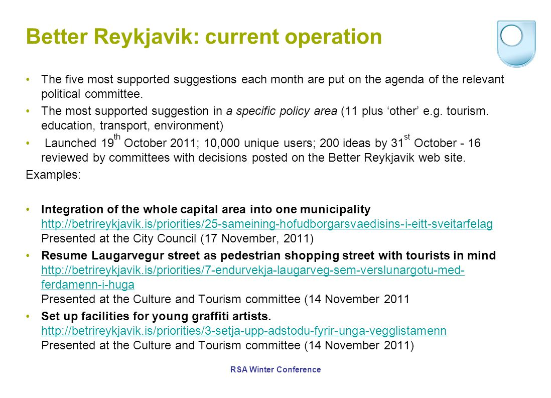 Better Reykjavik: current operation The five most supported suggestions each month are put on the agenda of the relevant political committee.
