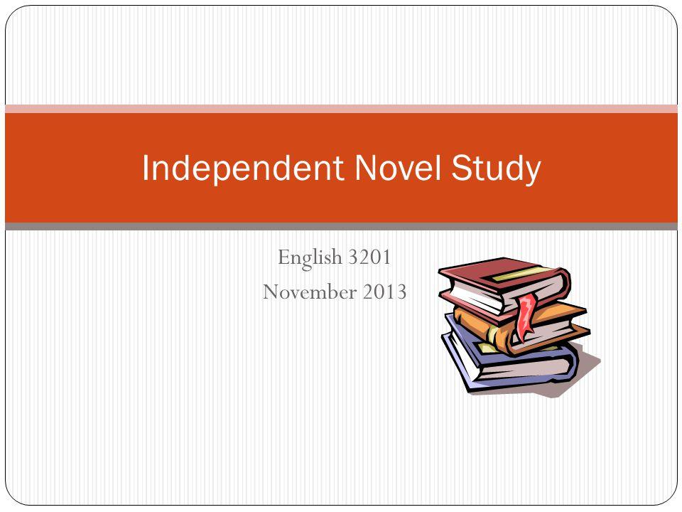 English 3201 November 2013 Independent Novel Study