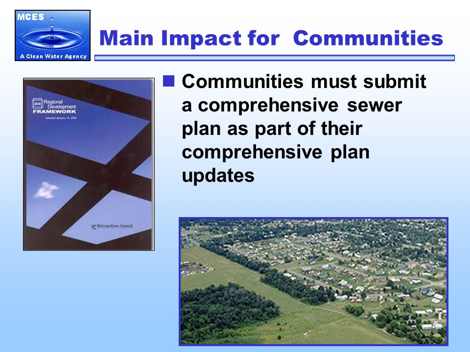 Main Impact for Communities Communities must submit a comprehensive sewer plan as part of their comprehensive plan updates