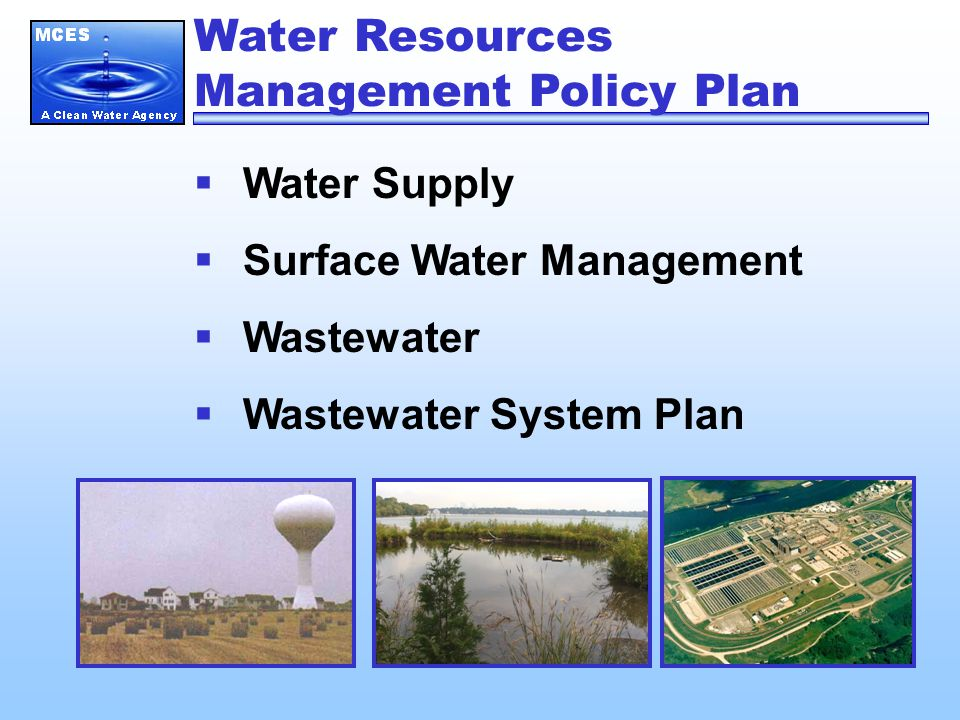 Water Resources Management Policy Plan  Water Supply  Surface Water Management  Wastewater  Wastewater System Plan