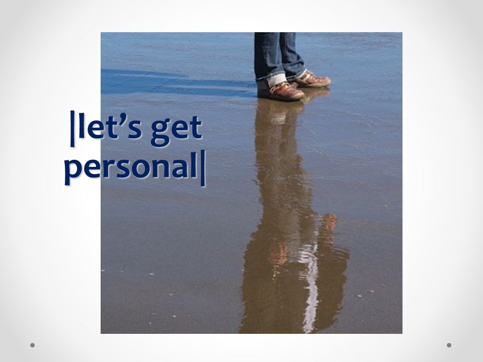 personal dimension There is a personal dimension to change that can never be taken away.
