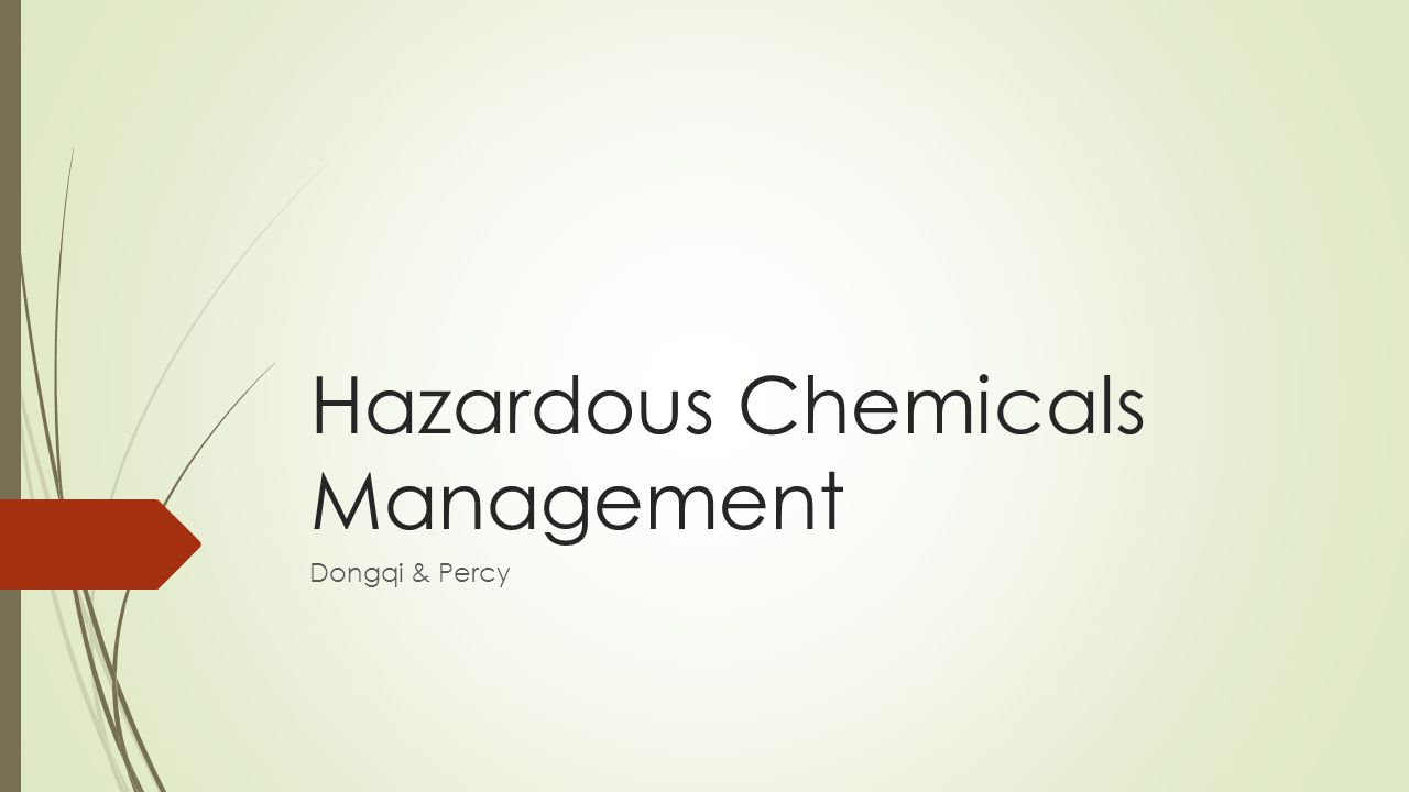 Hazardous Chemicals Management Dongqi & Percy