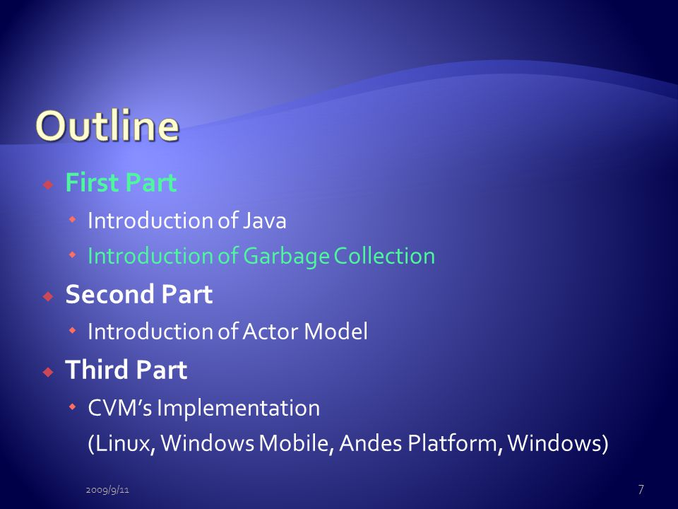  First Part  Introduction of Java  Introduction of Garbage Collection  Second Part  Introduction of Actor Model  Third Part  CVM's Implementati
