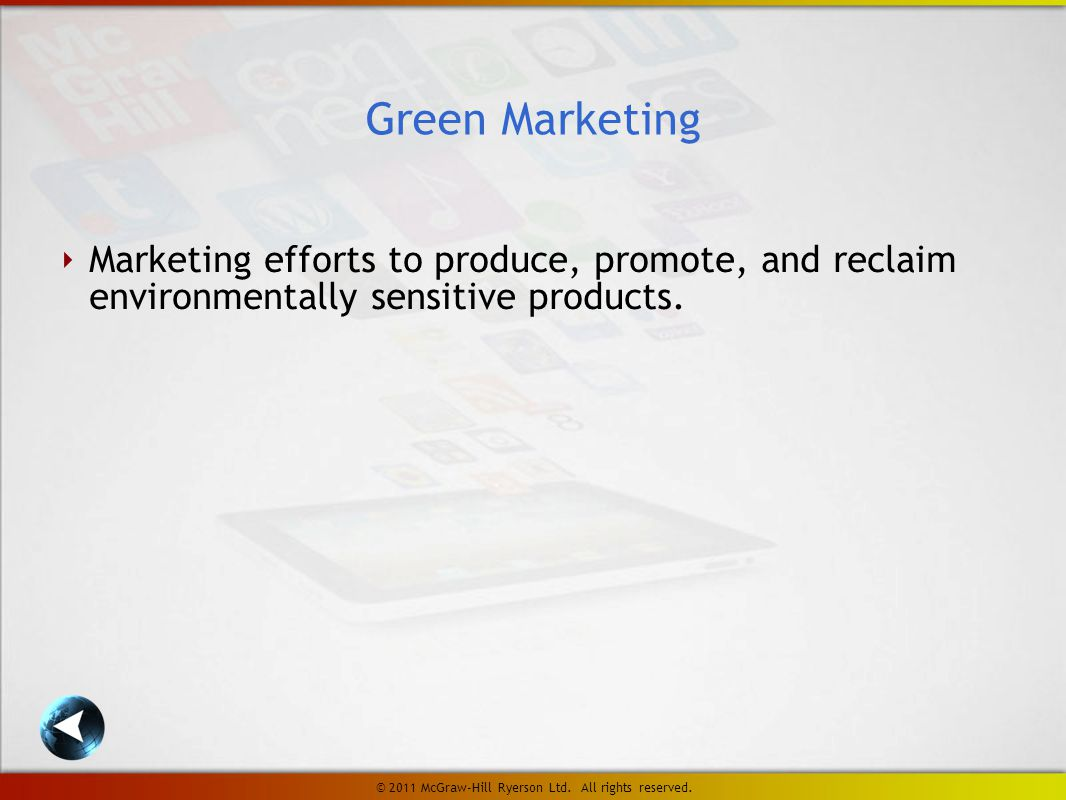 ‣ Marketing efforts to produce, promote, and reclaim environmentally sensitive products.