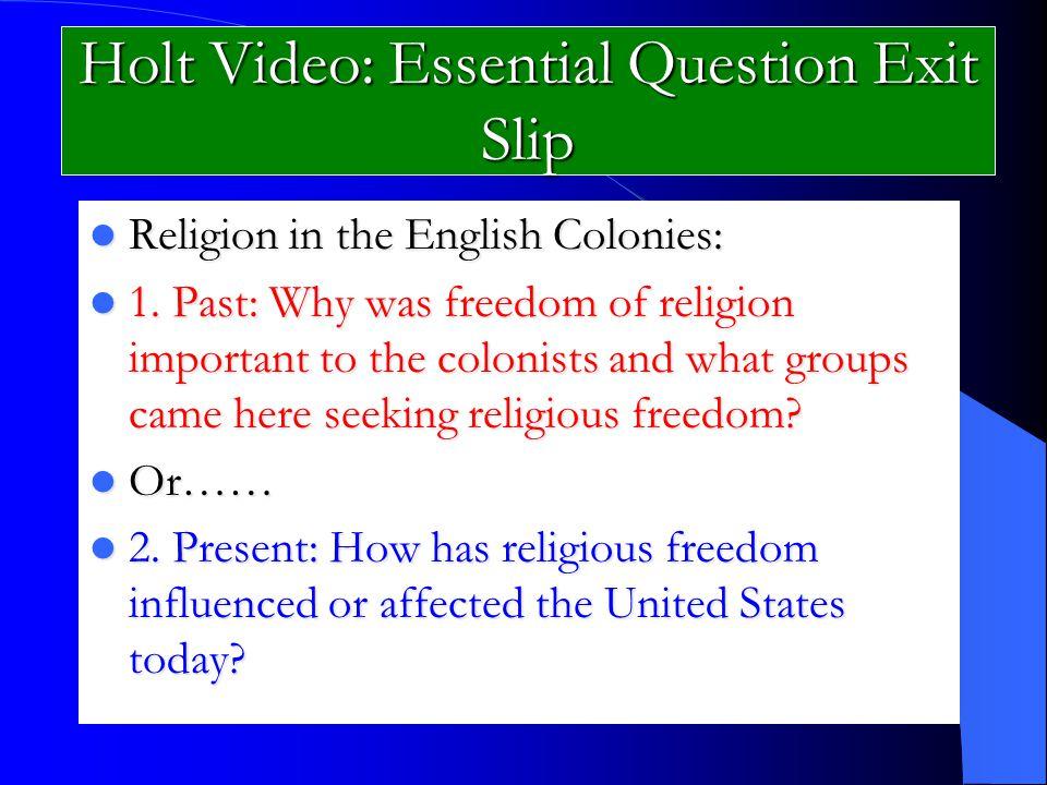 Holt Video: Essential Question Exit Slip Religion in the English Colonies: Religion in the English Colonies: 1.