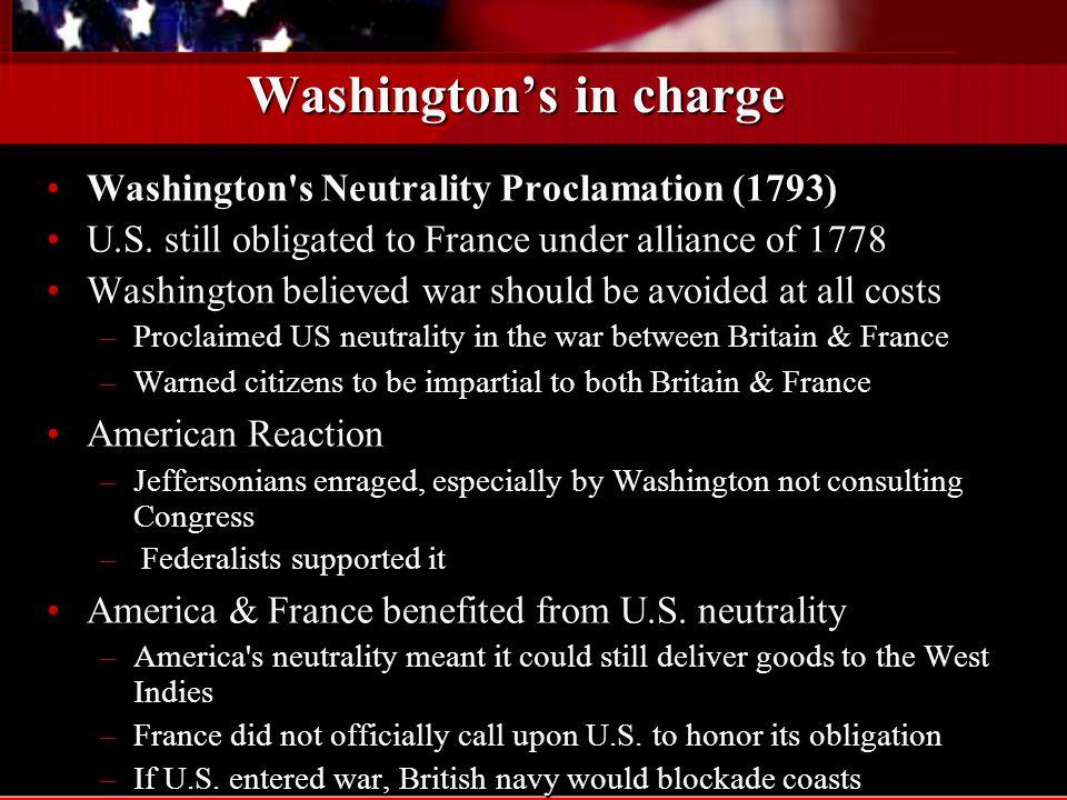 Washington's in charge Washington s Neutrality Proclamation (1793)Washington s Neutrality Proclamation (1793) U.S.