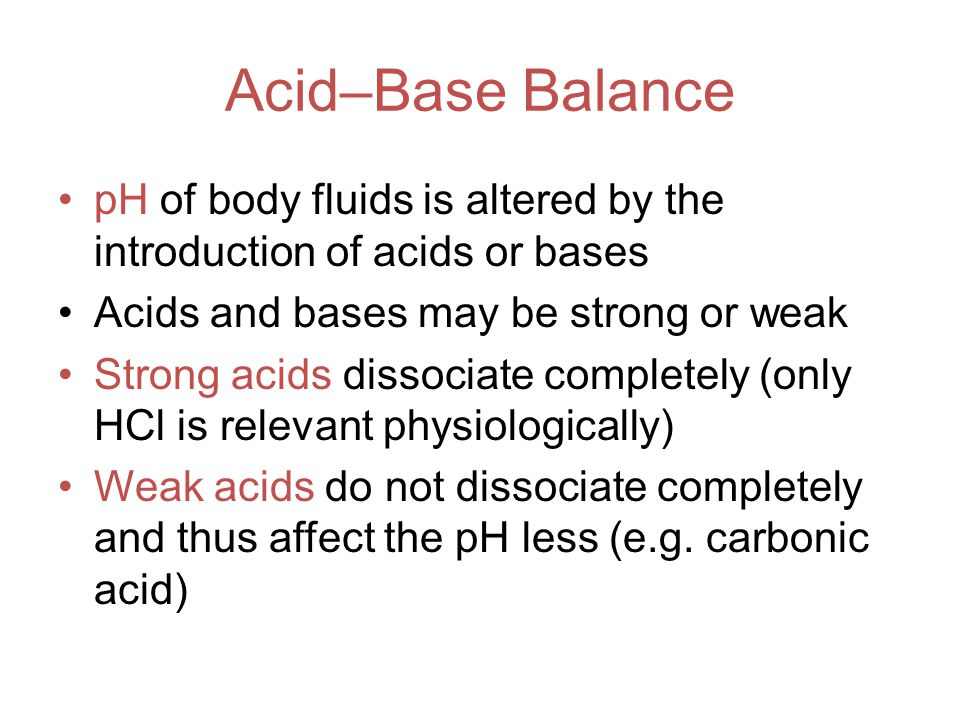 pH Imbalances Acidosis: physiological state resulting from abnormally low plasma pH Alkalosis: physiological state resulting from abnormally high plasma pH Both are dangerous but acidosis is more common because normal cellular activities generate acids Why is pH so important?