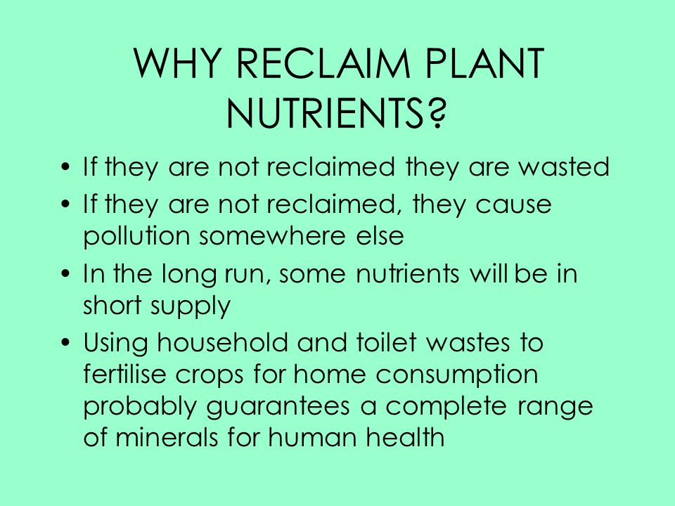 WHY RECLAIM PLANT NUTRIENTS.