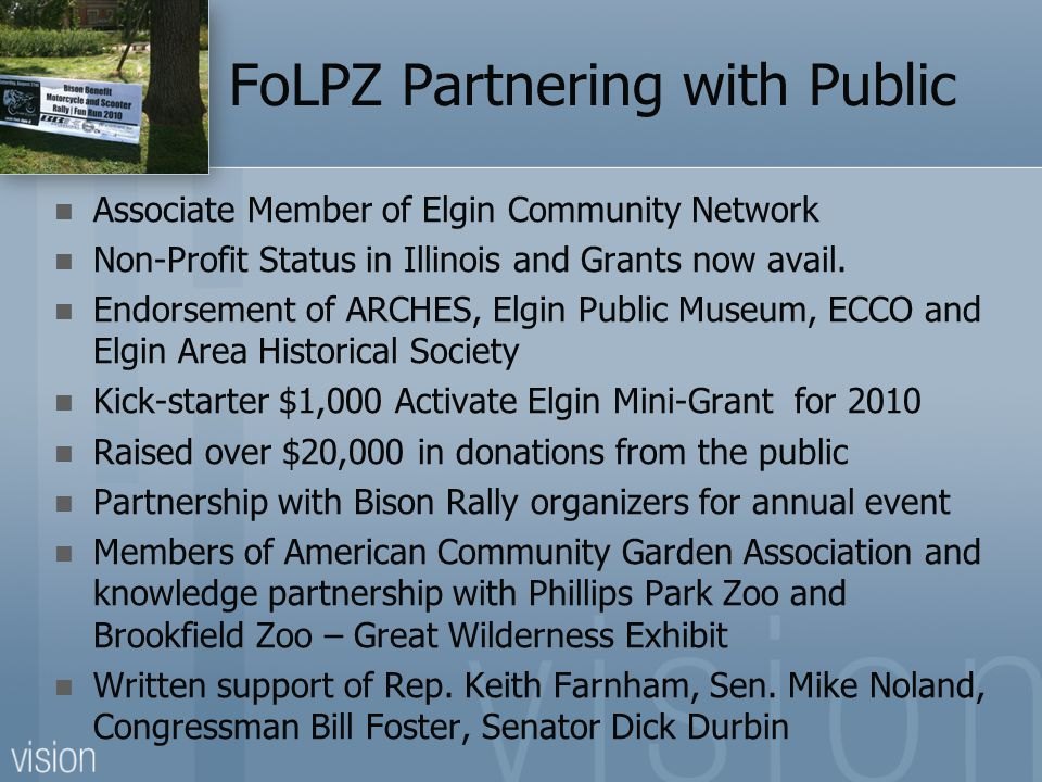 FoLPZ Partnering with Public Associate Member of Elgin Community Network Non-Profit Status in Illinois and Grants now avail. Endorsement of ARCHES, El
