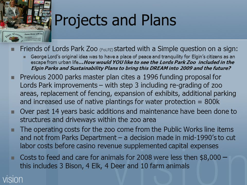 Projects and Plans Friends of Lords Park Zoo (FoLPZ) started with a Simple question on a sign: George Lord's original idea was to have a place of peac